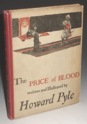 The Price of Blood; an Extravaganza of New York Life in 1807. Howard Pyle