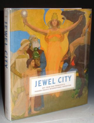 Jewel City, Art from San Francisco's Panama-Pacific International Exposition. James A. Ganz