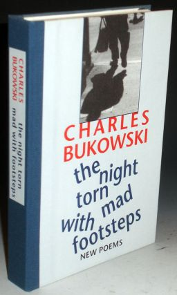 The Night Torn with Mad Footsteps, New Poems. Charles Bukowski
