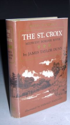 The St. Croix; Midwest Border River, James Taylor Dunn