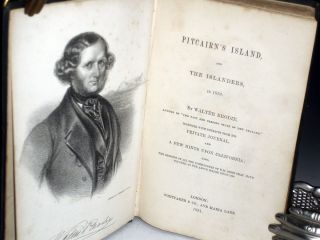 Pitcairn's Islanders, in 1850.; Together with Extracts from His Private Journal and a Few Hints Upon California....