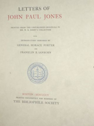 Letters of John Paul Jones Printed from the Unpublished Originals in Mr. W.K. Bixby's Collection