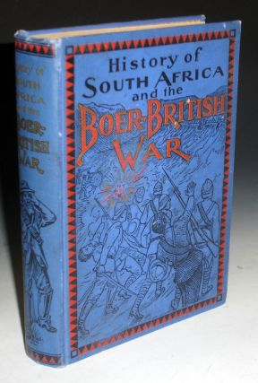 History of South Africa and the Boer=British War. Blood and Gold in Africa. Henry Houghton Beck.