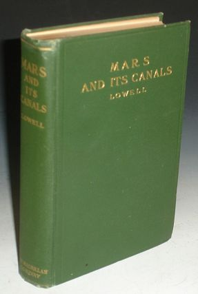 Mars and Its Canals. . Percival Lowell