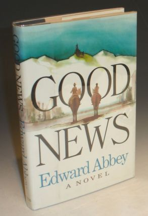 Good News. Edward Abbey
