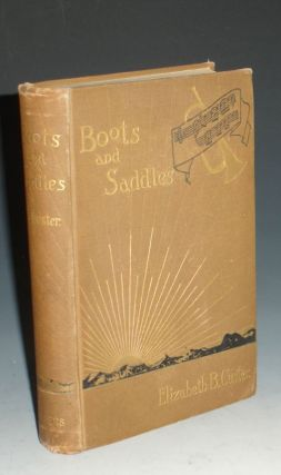 Boots and Saddls or, Life in Dakota with General Custer. Elizabeth B. Custer