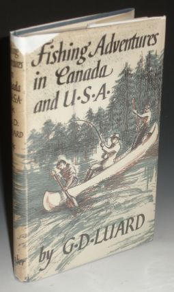 Fishing Adventures in Canada and U.S.A. G. D. Luard
