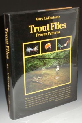 Trout Flies Proven Patterns. Gary Lafontaine