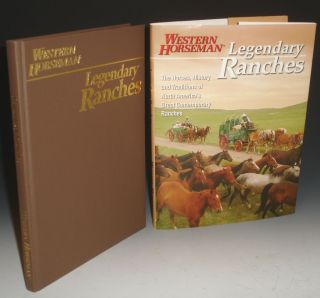Legendary Ranches. A Western Horseman Book. The Horses, History and Traditions of Worth America's Great Contemporary Ranches. Holly Endersby, Kathy mcCraine, Guy De Galard, Tim O'Byrne, contributors.