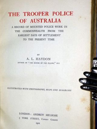 The Trooper Police of Australia. A Record of Mounted Police Work in the Commonwealth from the Earliest Days