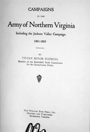 Campaigns of the Army of Northern Virginia Including the Jackson Valley Campaign 1861-1865