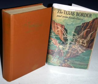 The Texas Border and Some Borderliners, a Chronical and a Guide