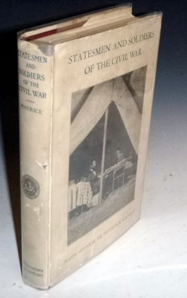 Statesmen and Soldiers of the Civil War, a Study of the Conduct of the War. Major-General Sir...