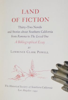 Land of Fiction. Thirty-Two Novels and Stories About Southern California from Ramona to the Loved One, a Bibliographical Essay