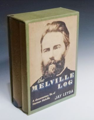 The Melville Log, a Documentary Life of Herman Melville 1819-1891. Jayn Leyda, Herman Mellville