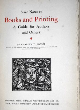 Some Notes on Books and Printing. a Guide for Authors and Others
