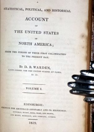 A Statistical, Political, and Historical Account of the United Sates of North America; from the Period of Their First Colonization to the Present Day.(three volumes)