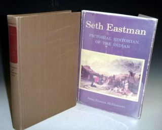 Seth Eastman / Pictorial Historian of the Indian. John Francis McDermott