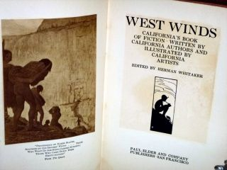 West Winds. California's Book of Fiction Written By California Authors and Illustrated By California Artists
