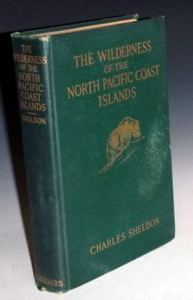 The Wilderness of the North Pacific Coast Island, a Hunter's Experiences While Searching for...