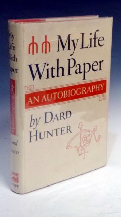 My Life with Paper, an Autobiography. Dard Hunter