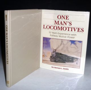 One Man's Locomotives: 50 Years Experience with Motive Power