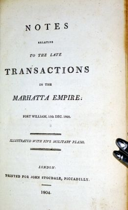 Notes Relative to the Late Transactions in the Marhatta Empire, Fort William, 15th Dec. 1803.