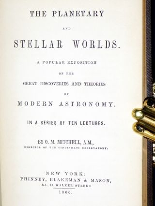 The Planetary and Stellar Worlds, a Popular Exposition of the Great Discoveries and Theories of Modern Astronomy in a Series of Ten Lectures