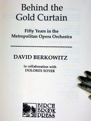 Behind the Gold Curtain Fifty Years in the Metroplitan Opera Orchestra