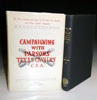 Compaigning with Parsons' Texas Brigade, CSA. The War Journals and Letters of the Four Orr Brothers, 12th Texas Cavalry Regiment