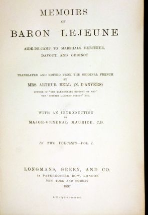 Memoirs of Baron Lejeune Aide-De-Camp to Marshals Berthier, Devout and Oudinot.