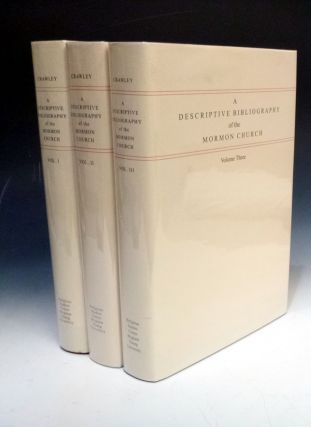 A Descriptive Bibliography of the Mormon Church (Three Volumes). Peter Crawley