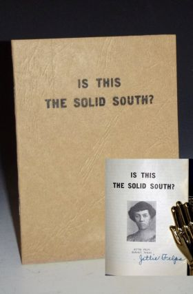 Is This the Solid South? (signed by the author). Jettie Felps