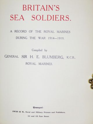 Britain's Sea Soldiers. A Record of the Royal Marines During the War 1914-1919