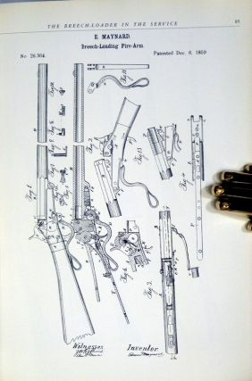 The Breech-Loader in the Service 1816-1917. A History of All Standard and Experimental U.S. Breechloading and Magazine Shoulder Arms