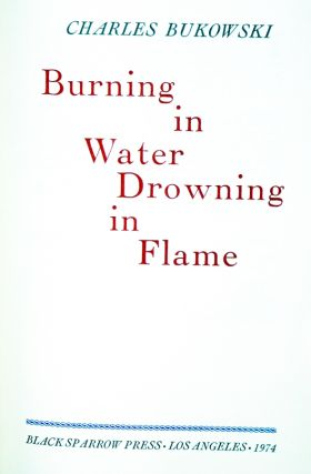 Burning in Water Drowning in Flame; Selected Poems 1955-1974