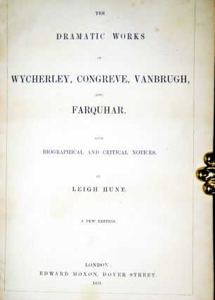 The Dramatic Works of Wycherley, Congreve, Vanbruh, and Farquhar with Biographical and Critical Notices