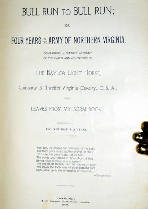 Bull Run to Bull Run or, Four Years in the Army of Northern Virginia Containing a Detailed Account of the Career and Adventures of the Baylor Light Horse Company B, Twelfth Virginia Cavalry C.S.A. With Leaves from My Scrapbook