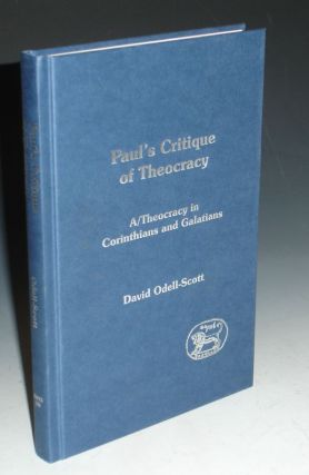 Paul's Critique of Theocracy; A/Theocracy in Corinthians and Galatians. David Odell-Scott