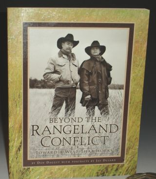 Beyond the Rangeland Conflict: Toward a West That Works (Inscribed By the Author and the...