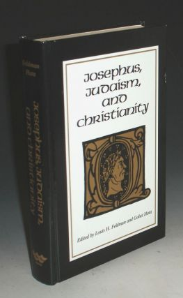Josephus, Judaism and Christianity. Louis H. Feldman, Gohei Hata