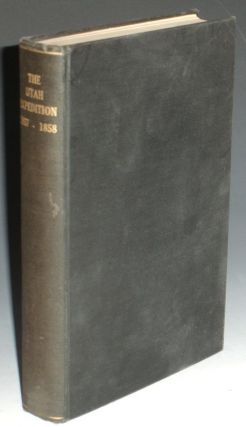 The Utah Expedition, 1857-1858; Letters of. Jesse A. Gove, Otis Grand Hammond.