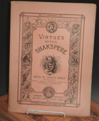 The Works of Shakspere [sic], Imperial Edition/edited By Charles Knight, with Illustrations on...