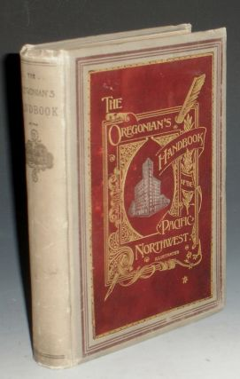 The Oregonian's Handbook of the Pacific Northwest. Edward Gardner Jones.