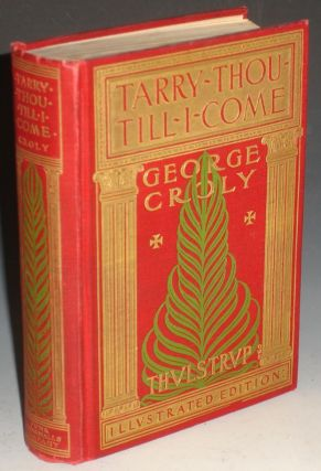 Tarry Thou Still I Come (Introduction By General Lew Wallace). George Croly