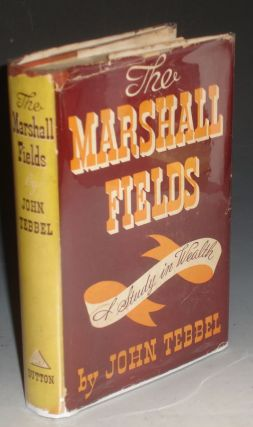 The Marshall Fields; A Study in Wealth (Inscribed with Memories of Tallulah Bankhead and Florence)