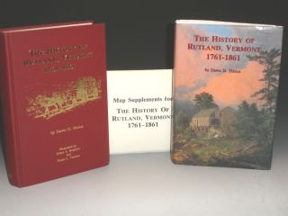 The History of Rutland, Vermont, 1761-1861 (includes Map supplements in Original packet). Dawn d. Hance.