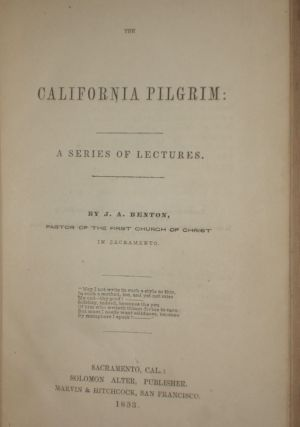 The California Pilgrim; a Series of Lectures