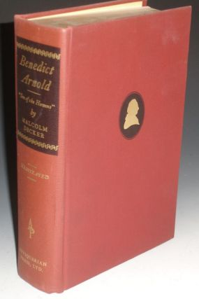 Benedict Arnold; Son of the Havens (inscribed By the Author to James D. Horan). Peter Decker