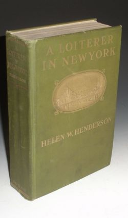 A Loiterer in New York. Helen W. Henderson